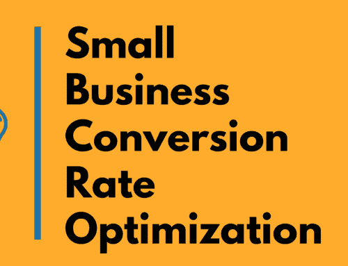 Small Business Conversion Rate Optimization – Digital Marketing Fundamentals