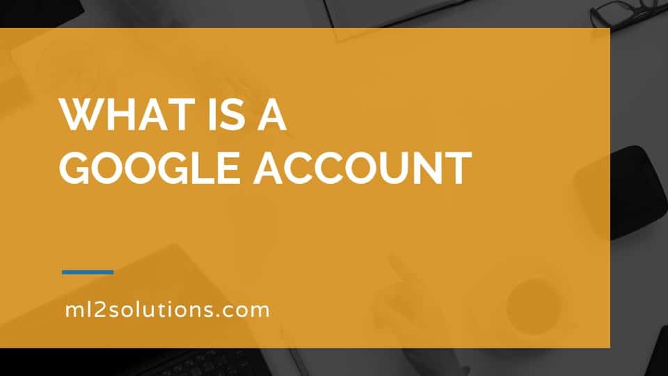 What is a Google Account