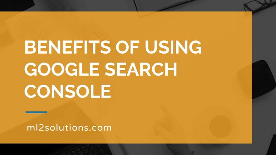 Benefits of using Google Search Console
