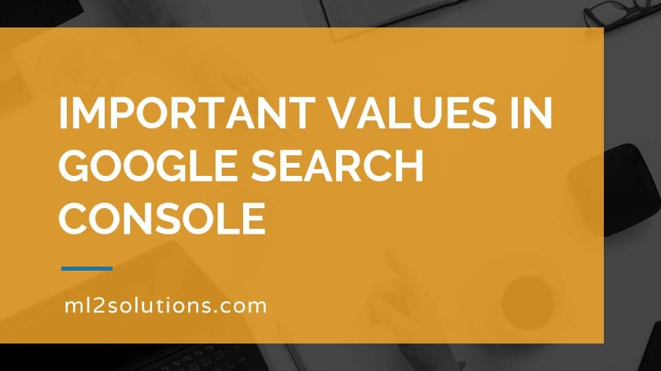 Important values in Google Search Console