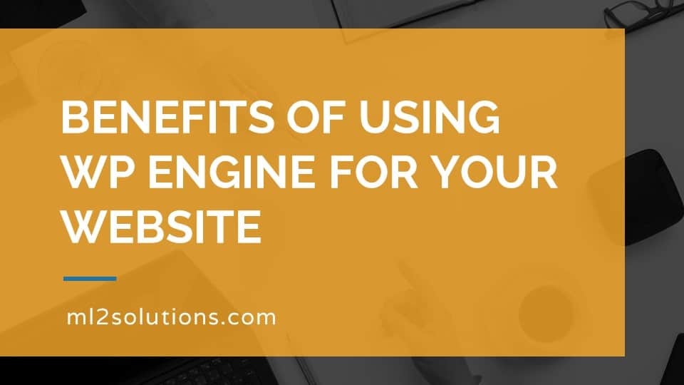 Benefits of using WP Engine for your website